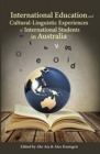 International Education and Cultural-Linguistic Experiences  of International Students in Australia - Book
