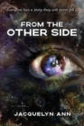 From the Other Side : Everyone has a story they will never tell - Book