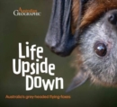 Life Upside Down : Australia'S Grey-Headed Flying-Foxes - Book
