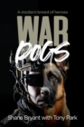 War Dogs : A modern breed of heroes - Book