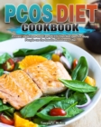 PCOS Diet Cookbook : Proven, Delicious and Easy PCOS Diet Recipes for Busy People on the Insulin Resistance Diet - Book