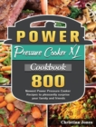 Power Pressure Cooker XL Cookbook : 800 Newest Power Pressure Cooker Recipes to pleasantly surprise your family and friends - Book