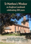 St Matthew's Windsor : an Anglican Landmark celebrating 200 years - Book