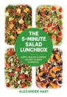 The 5-Minute Salad Lunchbox : Happy, healthy and speedy salads to make in minutes - Book