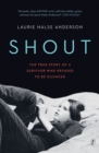 Shout : The True Story of a Survivor Who Refused to be Silenced - Book