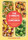 The 5 Minute, 5 Ingredient Lunchbox : Happy, healthy & speedy meals to make in minutes - Book