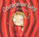 Courageous Lucy : The girl who liked to worry - Book