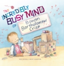 The Incredibly Busy Mind of Bowen Bartholomew Crisp - Book