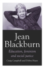 Jean Blackburn : Education, Feminism and Social Justice - Book