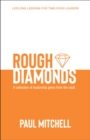 Rough Diamonds : A Collection of Leadership Gems from the Vault - eBook