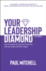 Your Leadership Diamond : How To Transform the Way You Live Your Life, Lead Your People and Leave a Legacy - eBook