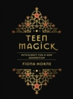 Teen Magick : Witchcraft for a new generation - Book