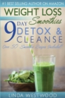 Weight Loss Smoothies (4th Edition) : 9-Day Detox & Cleanse - Over 50 Recipes Included! - Book