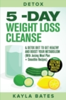 Detox : 5-Day Weight Loss Cleanse & Detox Diet to Get Healthy And Boost Your Metabolism (With Juicing Meal Plan + Smoothie Recipes) - Book