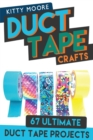 Duct Tape Crafts (3rd Edition) : 67 Ultimate Duct Tape Crafts - For Purses, Wallets & Much More! - Book