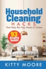 Household Cleaning Hacks (2nd Edition) : 93 Crafts That Help Rid Your Home Of Clutter! (Cleaning) - Book
