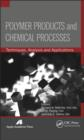 Polymer Products and Chemical Processes : Techniques, Analysis, and Applications - Book