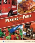 Playing with Fires : Firehouse Recipes and Their Chefs - Book
