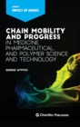 Chain Mobility and Progress in Medicine, Pharmaceuticals, and Polymer Science and Technology - Book