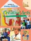 Spotlight on Young Children and the Creative Arts - Book
