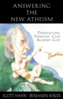 Answering the New Atheism : Dismantling Dawkins' Case Against God - Book