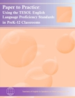 Paper to Practice : Using the TESOL English Language Proficiency Standards in PreK-12 Classrooms - Book