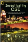 Investigating CSI : Inside the Crime Labs of Las Vegas, Miami and New York - Book