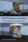 The Future of the Past - New Perspectives on Ukrainian History - Book
