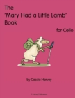 The 'Mary Had a Little Lamb' Book for Cello - Book