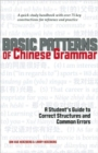 Basic Patterns of Chinese Grammar : A Student's Guide to Correct Structures and Common Errors - Book
