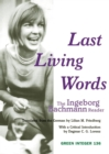 The Last Living Words : The Ingeborg Bachmann Reader - Book