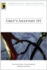 Grey's Anatomy 101 : Seattle Grace, Unauthorized - Book