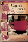 Coffee at Luke's : An Unauthorized Gilmore Girls Gabfest - Book