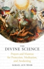 The Divine Science : Prayers and Mantras for the Protection and Awakening - Book