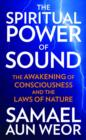 Spritual Power of Sound : The Awakening of Consciousness and the Laws of Nature - Book