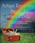 Autism Recovery Manual of Skills and Drills : A Preschool and Kindergarten Education Guide for Parents, Teachers, and Therapists - Book