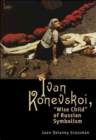 Ivan Konevskoi : Wise Child of Russian Symbolism - Book