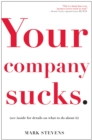 Your Company Sucks : It's Time to Declare War on Yourself - Book