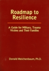 Roadmap to Resilience : A Guide for Military, Trauma Victims and Their Families - eBook
