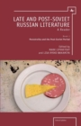 Late and Post-Soviet Russian Literature : A Reader, Book 1 - Perestroika and the Post-Soviet Period - Book