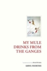 My Mule Drinks From the Ganges - Book