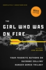 The Girl Who Was on Fire (Movie Edition) : Your Favorite Authors on Suzanne Collins' Hunger Games Trilogy - Book