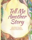 Tell Me Another Story : More Stories from the Waldorf Early Childhood Association of North America - Book
