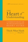 The Heart of Understanding : Commentaries on the Prajnaparamita Heart Sutra - eBook