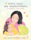 Peace, Bugs, And Understanding - Book