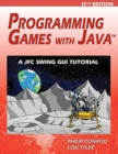 Programming Games with Java - 11th Edition : A JFC Swing GUI Tutorial - Book