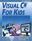 Visual C# For Kids : A Step by Step Computer Programming Tutorial - Book