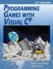 Programming Games with Visual C# : An Intermediate Step by Step Tutorial - Book