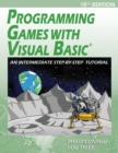 Programming Games with Visual Basic : An Intermediate Step by Step Tutorial - Book