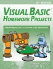 Visual Basic Homework Projects : An Intermediate Step-By-Step Tutorial - Book